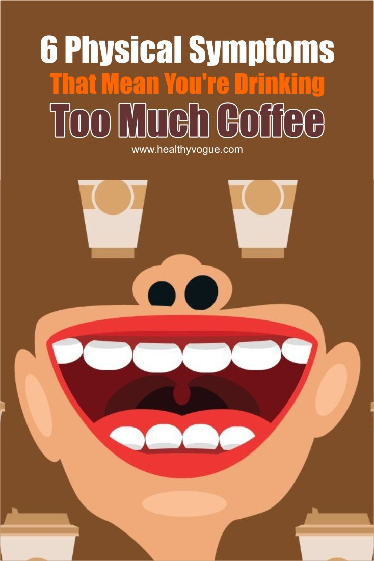 Have a look at the 6 things that could happen to you if you drink too much coffee.