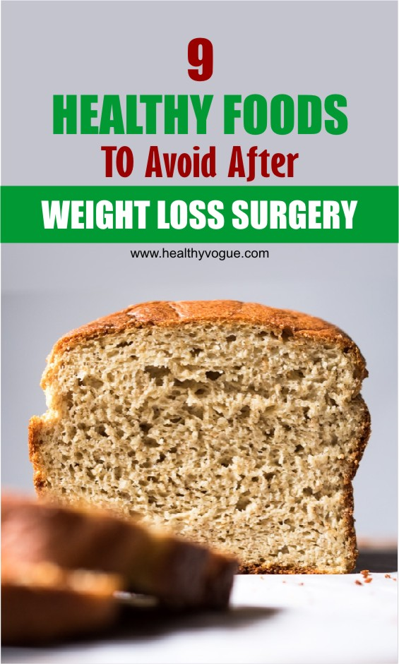 Here are nine foods to avoid after weight loss surgery.